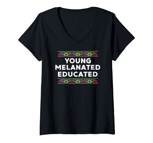 Womens Young Melanated And Educated Black Empowerment V Neck T Shirt