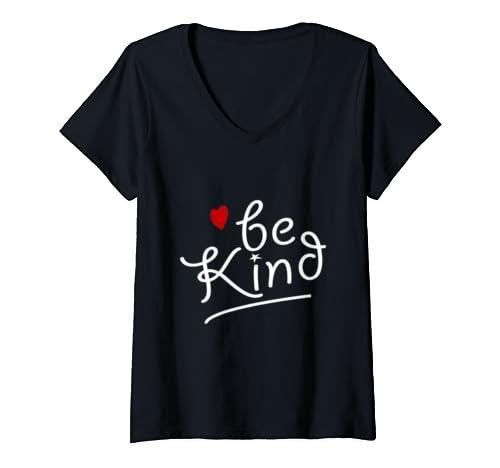 Womens Inspirational, Be Kind T Shirt. Kindness Tee V Neck T Shirt