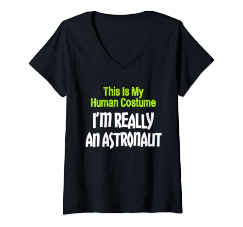 Womens This Is My Human Costume I'm Really A Astronaut V Neck T Shirt