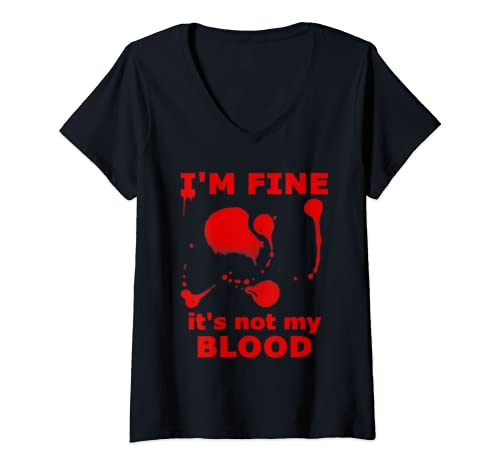 Womens I'm Fine It's Not My Blood Halloween Bloody Splatter Zombie  V Neck T Shirt