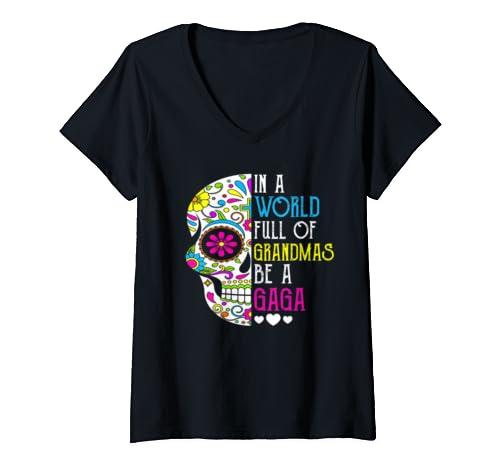 Womens In A World Full Of Grandmas Be A Gaga Flower Skull  V Neck T Shirt
