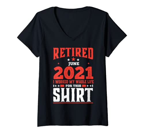 Womens Retired June 2020 Worked My Whole Life Retirement Gift V Neck T Shirt