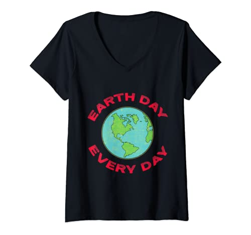 Womens Earth Day Every Day V Neck T Shirt