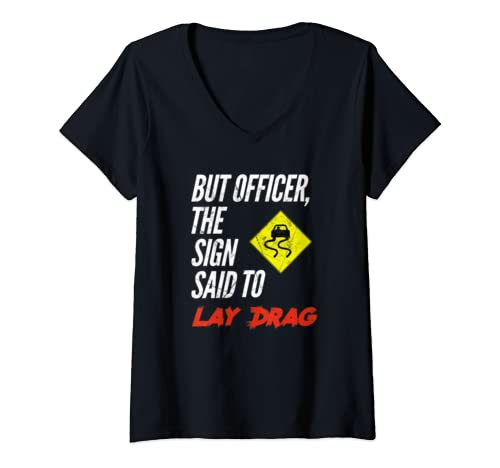 Womens But Officer The Sign Said To Lay Drag Funny Car Guy Gift V Neck T Shirt