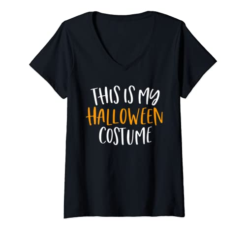 Womens This Is My Halloween Costume  V Neck T Shirt