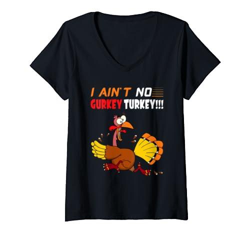 Womens Fg Tee V I Ain't No Gurkey Turkey Funny Thanksgiving Gift V Neck T Shirt