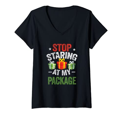 Womens Stop Staring At My Package Shirt Funny Christmas Adults Gift V Neck T Shirt
