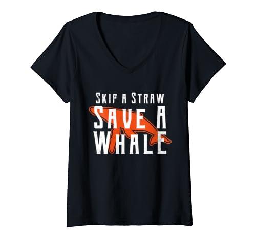 Womens Skip A Straw Save A Whale Ban Plastic Suck Slogan Product V Neck T Shirt