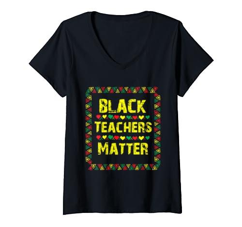 Womens Black Teachers Matter  Black History Month African American  V Neck T Shirt