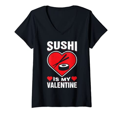 Womens Sushi Is My Valentine's Day Dinner Japanese Food Funny Humor V Neck T Shirt