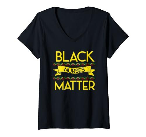 Womens Black Nurses Matter   Black History Month African American  V Neck T Shirt