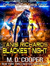 Tanis Richards: Blackest Night - A Military Hard Science Fiction Space Opera Epic (Aeon 14: Origins of Destiny Book 3)