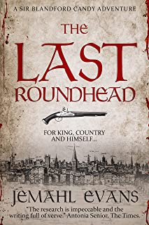 The Last Roundhead (Sir Blandford Candy Adventure Series Book 1)