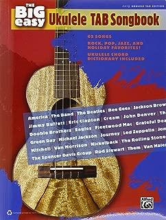 The Big Easy Ukulele Tab Songbook: The Big Easy Songbook Series