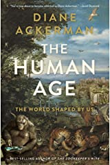 The Human Age: The World Shaped By Us Kindle Edition