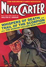 """Nick Carter #2 : """"Whispers of Death,"""" """"The Impossible Theft"""" & """"Trail of the Scorpion"""""""