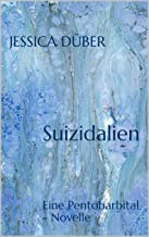 Suizidalien: Eine Pentobarbital - Novelle (German Edition)