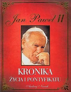 Jan Pawel II Kronika zycia i pontyfikatu