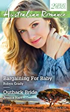 Bargaining For Baby/Outback Bride (Billionaires and Babies)