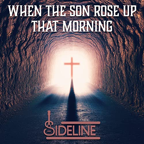 When The Son Rose Up That Morning