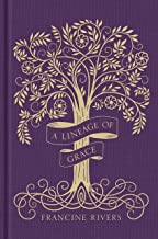 A Lineage of Grace Gift Edition: Biblical Stories of 5 Women in the Lineage of Jesus - Tamar, Rahab, Ruth, Bathsheba, & Ma...