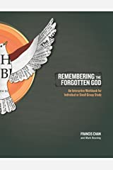 Remembering the Forgotten God: An Interactive Workbook for Individual and Small Group Study Kindle Edition