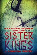 Mayadeen Damned and the Sister Kings