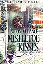 Second Chance Mistletoe Kisses: A Sweet Christmas Romance (Love Tries Again Book 1)