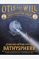 Otis and Will Discover the Deep: The Record-Setting Dive of the Bathysphere Kindle Edition