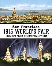 San Francisco 1915 World's Fair: The Panama-Pacific International Exposition