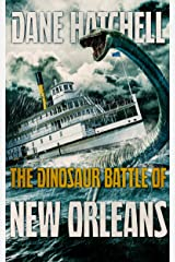 The Dinosaur Battle Of New Orleans Kindle Edition