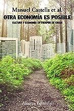 Otra economía es posible: Cultura y economía en tiempos de crisis (Alianza Ensayo)