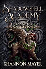 Shadowspell Academy: Year of the Chameleon: (Book 6) Kindle Edition