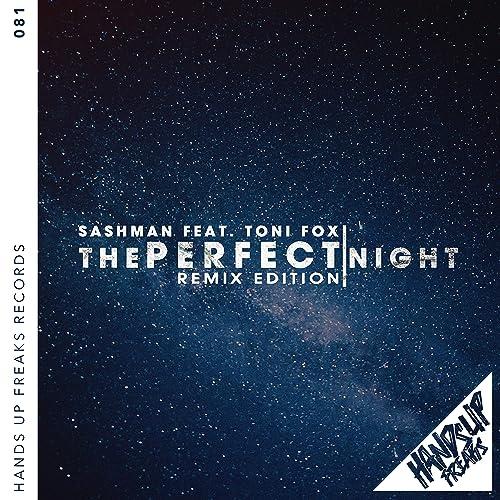 SashMan feat. Toni Fox - The Perfect Night (Remix Edition)