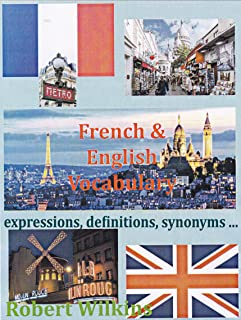 French & English Vocabulary: Expressions, definitions, synonyms ... (English Edition)