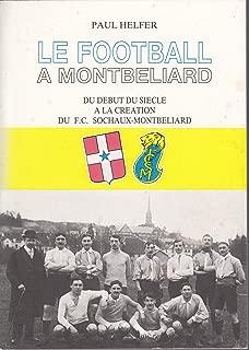 Le football à Montbéliard, du début du siècle à la création du F.C. Sochaux-Montbéliard