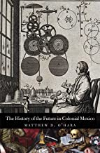 The History of the Future in Colonial Mexico