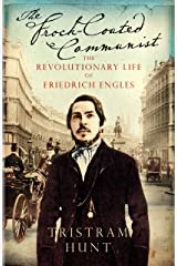 The Frock-Coated Communist: The Revolutionary Life of Friedrich Engels (English Edition) Format Kindle
