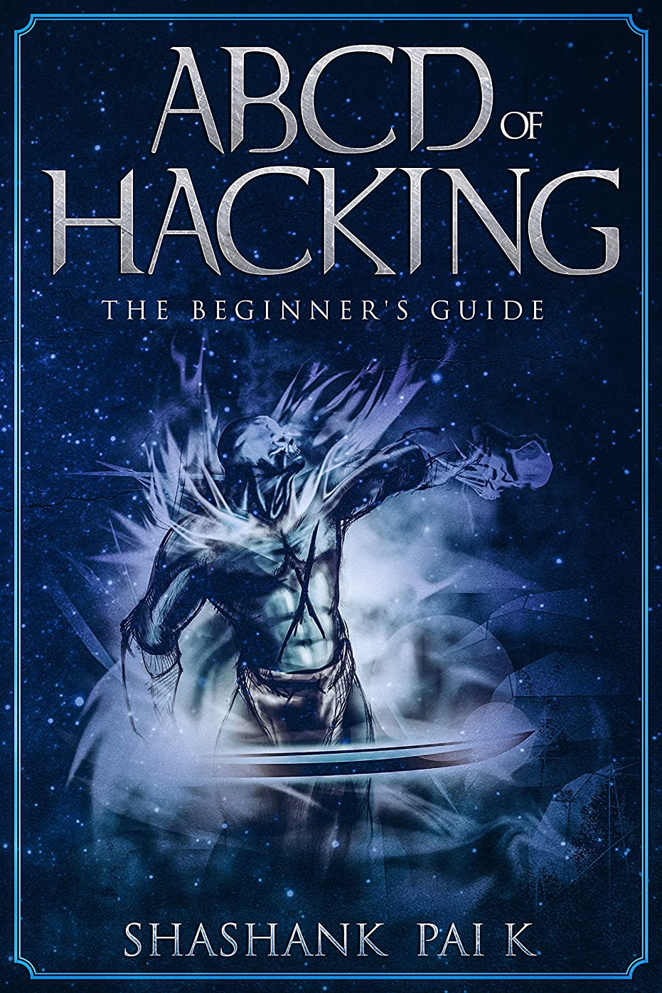 聖域勝者下るABCD OF HACKING: The Beginner's guide (English Edition)