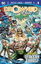 Justice League/Aquaman: Drowned Earth Special (2018) #1 (Justice League (2018-))