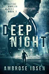 Deep Night (Detective Harlan Ulrich Book 1) Kindle Edition