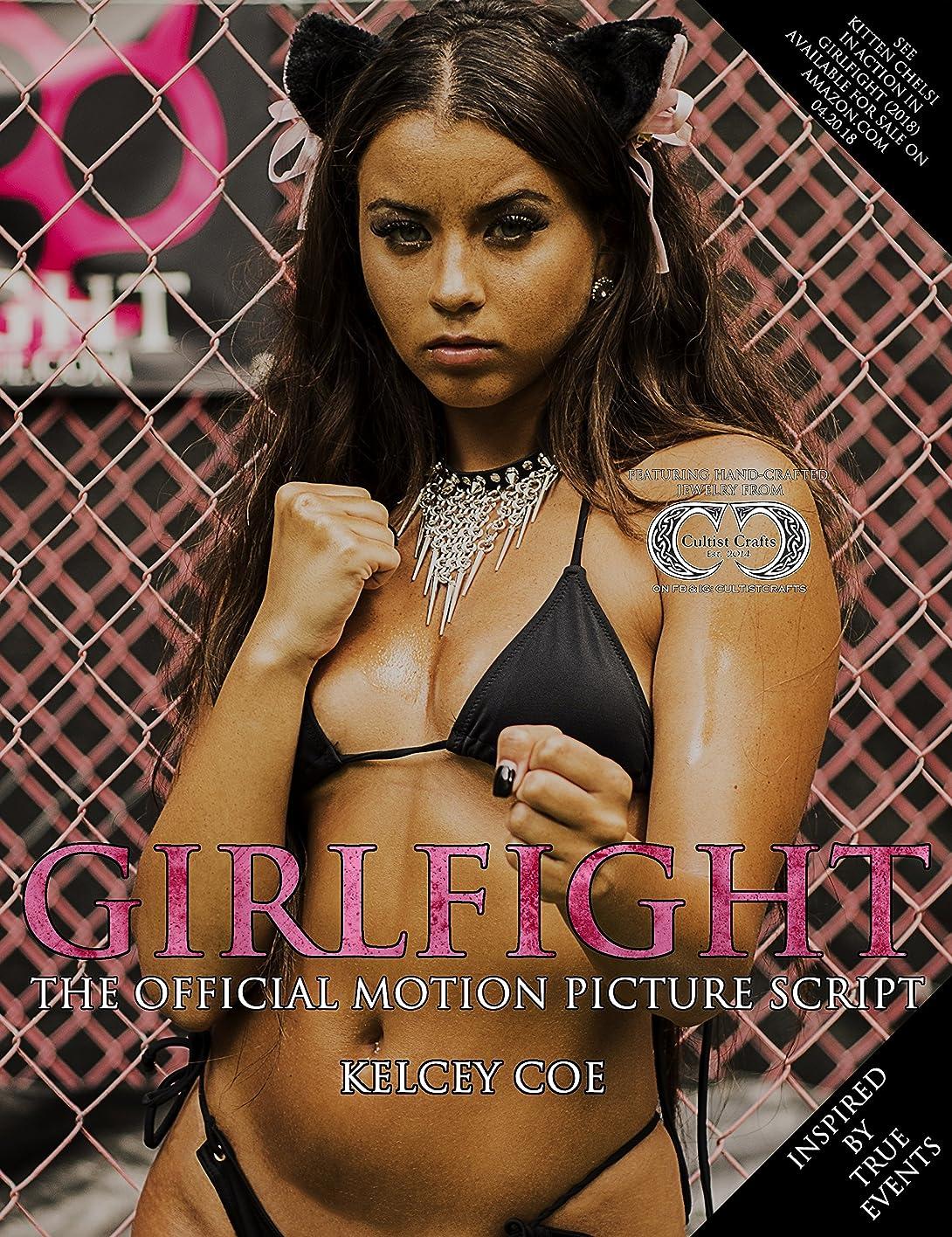 レーダー弱まるフィットネスGirlfight: The Official Motion Picture Script: Cage Girl Kitten Chelsi Cover (English Edition)