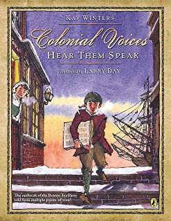 Colonial Voices: Hear Them Speak: The Outbreak of the Boston Tea Party Told from Multiple Points-of-View!
