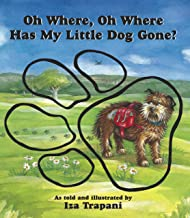 Oh Where, Oh Where Has My Little Dog Gone? (Iza Trapani's Extended Nursery Rhymes)