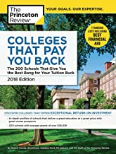Colleges That Pay You Back, 2018 Edition: The 200 Schools That Give You the Best Bang for Your Tuition Buck (College Admissions Guides)