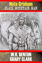 Nate Grisham : Renegade Trapper: Book 2