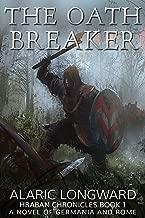 The Oath Breaker: A Novel of Germania and Rome (Hraban Chronicles Book 1)