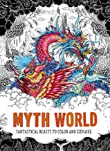 Myth World: Fantastical Beasts to Color and Explore