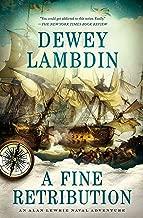 A Fine Retribution: An Alan Lewrie Naval Adventure (Alan Lewrie Naval Adventures Book 23)