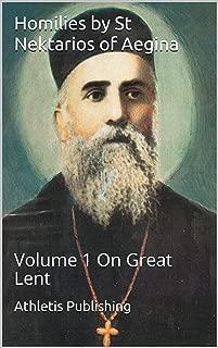 Homilies by St Nektarios of Aegina: Volume 1 On Great Lent